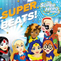 DC Super Hero Girls Super Beats!