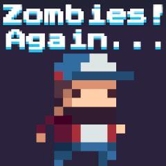 Zombies! Again...