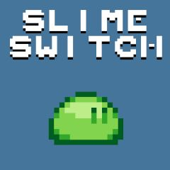 Slime Switch