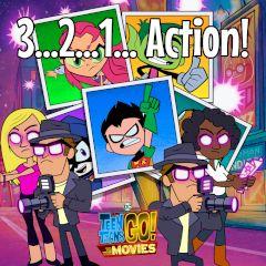 Teen Titans Go! 3… 2… 1… Action!